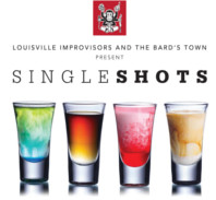 Louisville Improvisors and The Bardstown Present Single Shots, an evening of Solo Theatre